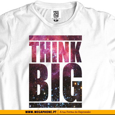 Think big tshirt