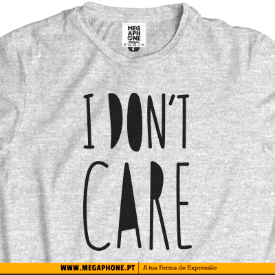 I dont care tshirt