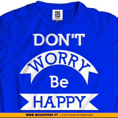 Dont worry type tshirt