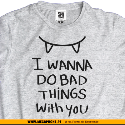 Bad things tshirt